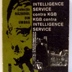 INTELLIGENCE SERVICE CONTRA KGB. KGB CONTRA INTELLIGENCE SERVICE de MIHAIL I. IONESCU, 1990 - Istorie
