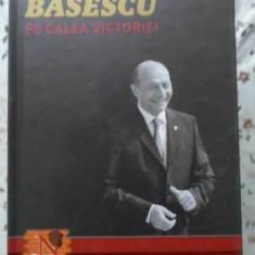 Pe Calea Victoriei - Traian Basescu In Dialog Cu Radu Moraru (nasul), 403956 - Carte Politica