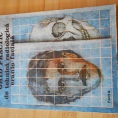 GHEORGHE CIOBANU--GHID PRACTIC DE TEHNICA RADIOLOGICA CRANIO-FACIALA - Carte Radiologie
