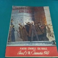 ÎNDRUMĂTORUL CULTURAL* PENTRU CĂMINELE CULTURALE / NR. 1*IANUARIE 1949 - Carte Epoca de aur