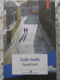 Nord-vest - Zadie Smith ,403880