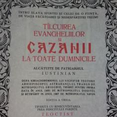 CAZANIA - TALCUIREA EVANGHELIILOR LA TOATE DUMINICILE - PATRIARHUL IUSTINIAN - Carti bisericesti