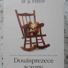 Douasprezece Scaune - Ilf Si Petrov, 403739 - Roman