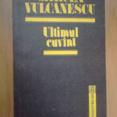N2 Mircea Vulcanescu - Ultimul Cuvant - Istorie