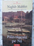 Palavrageala Pe Nil - Naghib Mahfuz ,403803