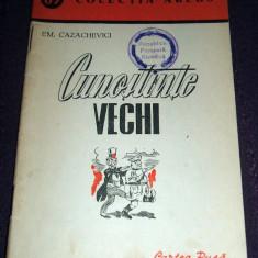 Cunostinte vechi - Em. Cazachevici, colectia ARLUS, Cartea Rusa 1951 - Carte Epoca de aur