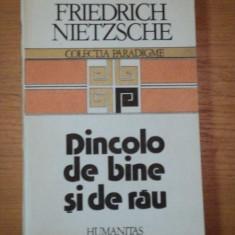 DINCOLO DE BINE SI RAU- FRIEDRICH NIETZSCHE, BUC.1991 - Carte Psihologie