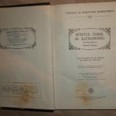 Sfantul Chiril al Alexandriei Scrieri partea intaia PSB 38 /an 1991/612pagini