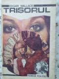 Trisorul - Edgar Wallace ,404190