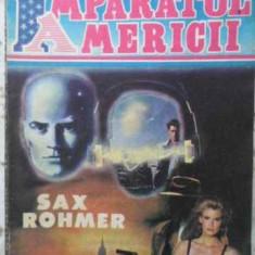 Imparatul Americii - Sax Rohmer, 404187 - Carte politiste