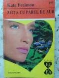 Zeita Cu Parul De Aur - Kate Freiman ,404178