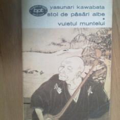 K5 Yasunari Kawabata - Stol De Pasari Albe * Vuietul Muntelui - Roman