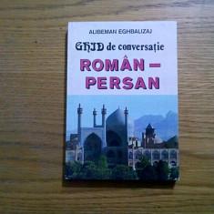Ghid de Conversatie ROMAN-PERSAN - Alibeman Eghbalizaj - Argus, 1977, 240 p.
