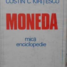 Moneda Mica Enciclopedie - Costin C. Kiritescu, 404521 - Carte Marketing