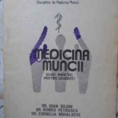 Medicina Muncii - Ioan Silion, Romeo Petrusca, Cornelia Mihalache, 404489