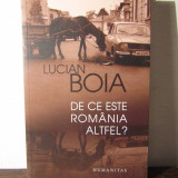 DE CE ESTE ROMANIA ALTFEL-LUCIAN BOIA - Istorie