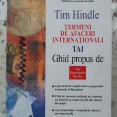 Termeni De Afaceri Internationali Tai - Tim Hindle, 404387 - Carte Marketing