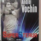Super Steaua Vol.1 Formarea Marii Echipe - Andrei Vochin, 404247 - Carte sport