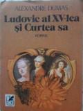 Ludovic Al Xv-lea Si Curtea Sa - Al. Dumas ,404310