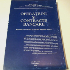 Ion Turcu - Operatiuni si contracte bancare - Carte Drept bancar