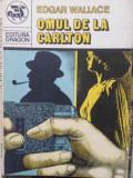 Omul De La Carlton - Edgar Wallace ,404622