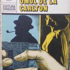 Omul De La Carlton - Edgar Wallace, 404622 - Carte politiste