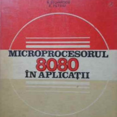 Microprocesorul 8080 In Aplicatii - T. Muresan, C. Strugaru, R. Stoinescu, E. Petriu, 404854