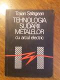 Tehnologia sudarii metalelor cu arcul electric - T. Salagean / R1F, Alta editura