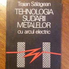 Tehnologia sudarii metalelor cu arcul electric - T. Salagean / R1F