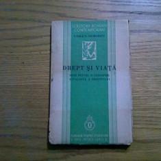DREPTUL SI VIATA * O Conceptie Vitalista a Dreptului - Vasile V. Georgescu -1936 - Carte Teoria dreptului, Humanitas
