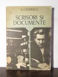 SCRISORI SI DOCUMENTE -GEORGE CALINESCU