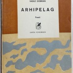 VASILE DOBRIAN - ARHIPELAG (POEZII, 1989) [coperta si vignete: VASILE DOBRIAN]
