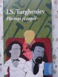 Parinti Si Copii - I.s. Turgheniev ,404795