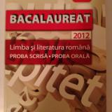 Romana Bacalaureat 2012, Proba scrisa Proba orala, Florin Ionita, editura ART - Teste Bacalaureat