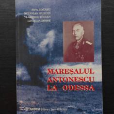 JIPA ROTARU - MARESALUL ANTONESCU LA ODESSA - Istorie