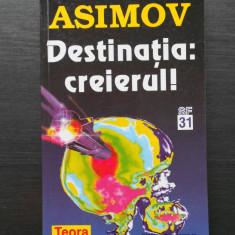 ISAAC ASIMOV - DESTINATIA CREIERUL - Carte SF