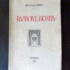 NECULAI CIBIN - RASBOIUL NOSTRU (memorii din primul R.Mond; ed. princeps, 1924)