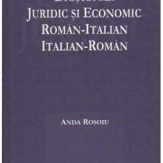 Dictionar juridic si economic roman-italian, italian roman - Autor(i): Anda Rosoiu
