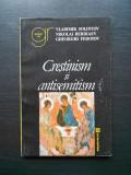 VLADIMIR SOLOVIOV, NIKOLAI BERDIAEV - CRESTINISM SI ANTISEMITISM