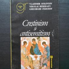 VLADIMIR SOLOVIOV, NIKOLAI BERDIAEV - CRESTINISM SI ANTISEMITISM - Carte Filosofie