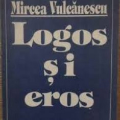 Mircea vulcanescu logos si eros - Carte Psihologie