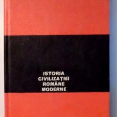 ISTORIA CIVILIZATIEI ROMANE MODERNE -EUGEN LOVINESCU, BUC. 1972