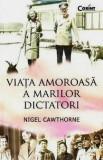 Viata amoroasa a marilor dictatori - Nigel Cawthorne