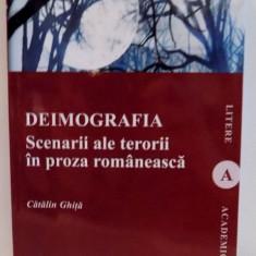 DEIMOGRAFIA SCENARII ALE TERORII IN PROZA ROMANEASCA de CATALIN GHITA, 2011