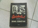 Accidentul, Mihail Sebastian. Ed. Arania, Brasov