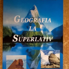 L. I. Ilinca, I. A. Ilinca - Geografie la superlativ - Carte Geografie