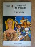 Alexandre Dumas – O aventura de dragoste * Herminie, Alexandre Dumas
