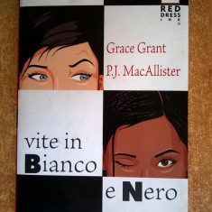 G. Grant, P. J. MacAllister - Vite in bianco e nero - Carte in italiana