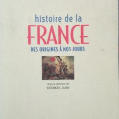 Georges Duby, Histoire de la France des origines a nos jours, Larousse, 1200 pag - Istorie