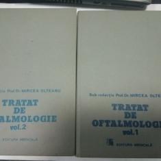TRATAT DE OFTALMOLOGIE - MIRCEA OLTEANU - 2 volume - Carte Oftalmologie